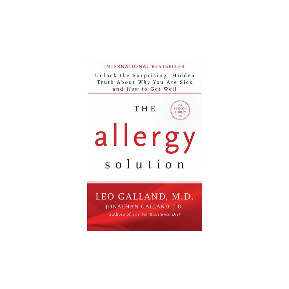 Allergy Solution : Unlock the Surprising, Hidden Truth About Why You Are Sick and How to Get Well