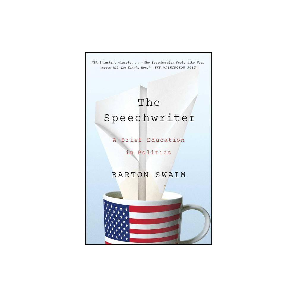 The Speechwriter By Barton Swaim Paperback