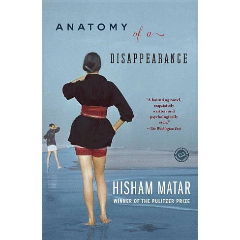 Anatomy of a Disappearance - by  Hisham Matar (Paperback) - image 1 of 1