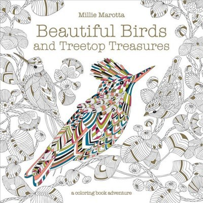 Beautiful Birds and Treetop Treasures 10/17/2017 - by Millie Marotta (Paperback)