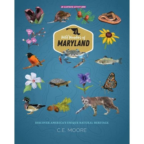 Wild Wonders of Maryland - by  C E Moore (Paperback) - image 1 of 1