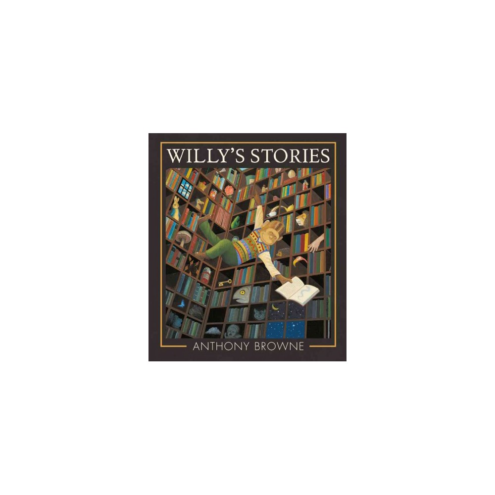 Willy's Stories (School And Library) (Anthony Browne)