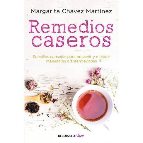 Remedios Caseros / Handbook of Home Remedies - by  Margarita Chavez Martinez (Paperback) - image 1 of 1