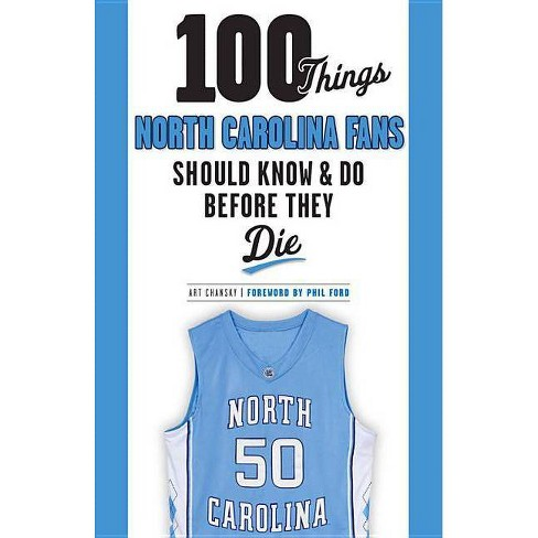 100 Things North Carolina Fans Should Know & Do Before They Die (Paperback) (Art Chansky) - image 1 of 1