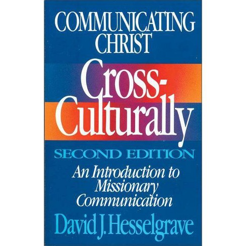 Communicating Christ Cross-Culturally, Second Edition - 2nd Edition by  David J Hesselgrave (Paperback) - image 1 of 1