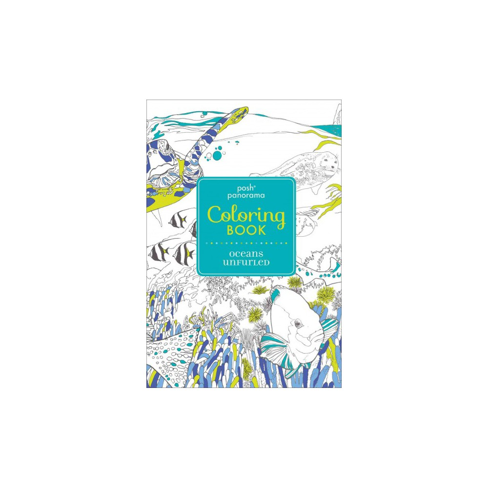 Posh Panorama Adult Coloring Book : Oceans Unfurled (Paperback)