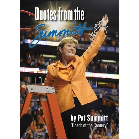 Quotes from the Summitt - by  Pat Summitt (Hardcover) - image 1 of 1