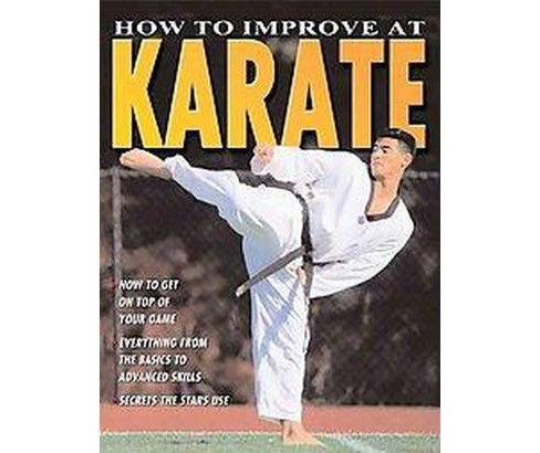 How to Improve at Karate (Paperback) (Ashley Martin) - image 1 of 1