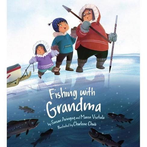Fishing with Grandma - by  Susan Avingaq & Maren Vsetula (Paperback) - image 1 of 1