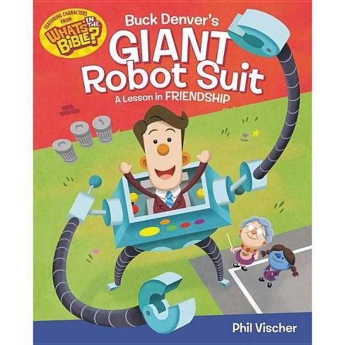 Buck Denver's Giant Robot Suit - by  Phil Vischer (Hardcover) - image 1 of 1