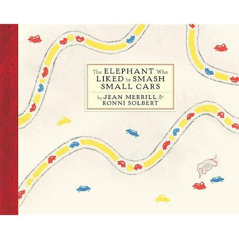 The Elephant Who Liked to Smash Small Cars - by  Jean Merrill (Hardcover) - image 1 of 1