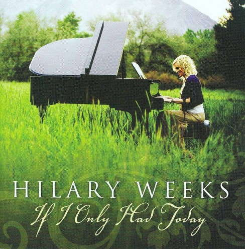 Hilary weeks - If i only had today (CD) - image 1 of 1