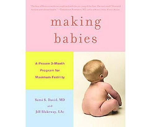 Making Babies : A Proven 3-Month Program for Maximum Fertility (Hardcover) (M.D. Sami S. David & Jill - image 1 of 1
