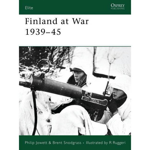 Finland at War 1939-45 - (Elite) by  Philip Jowett & Brent Snodgrass (Paperback) - image 1 of 1