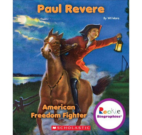 Paul Revere : American Freedom Fighter (Paperback) (Wil Mara) - image 1 of 1