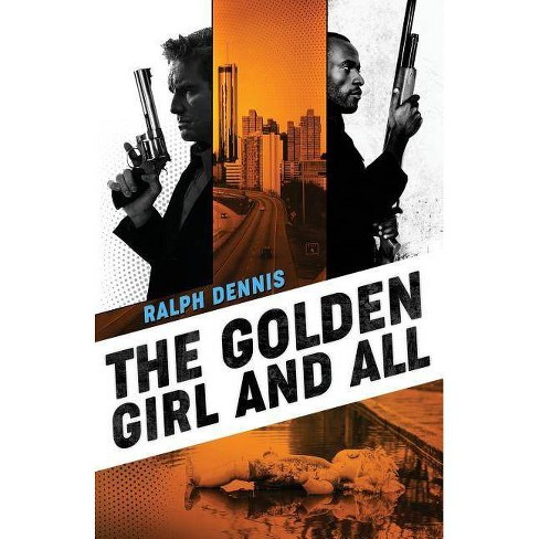 The Golden Girl and All - (Hardman) by  Ralph Dennis (Paperback) - image 1 of 1