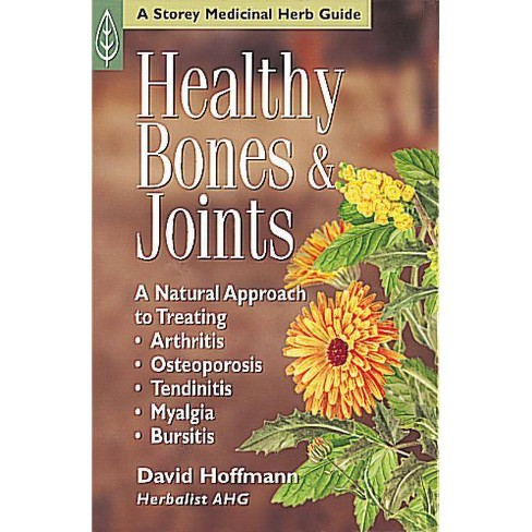 Healthy Bones & Joints - (Storey Medicinal Herb Guide) by  David Hoffmann (Paperback) - image 1 of 1