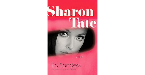 Sharon Tate : A Life (Hardcover) (Ed Sanders) - image 1 of 1