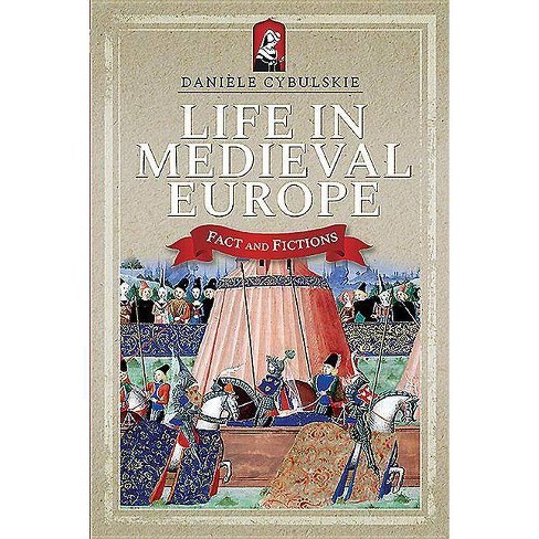 Life in Medieval Europe - by  Dani�le Cybulskie (Paperback) - image 1 of 1
