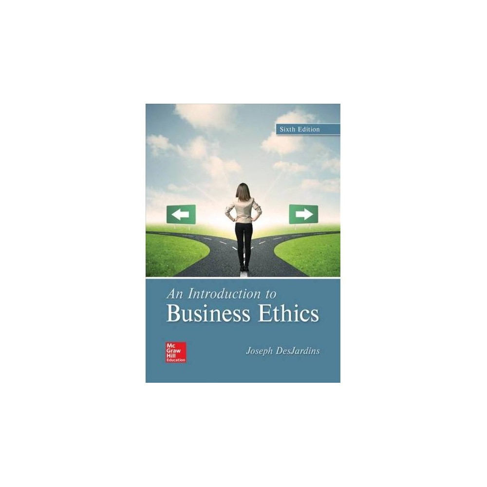 Introduction to Business Ethics - 6 Unbnd by Joseph R. Desjardins (Paperback)