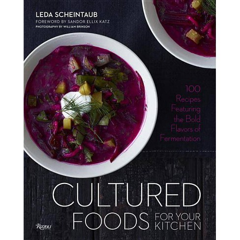 Cultured Foods for Your Kitchen - by  Leda Scheintaub (Hardcover) - image 1 of 1