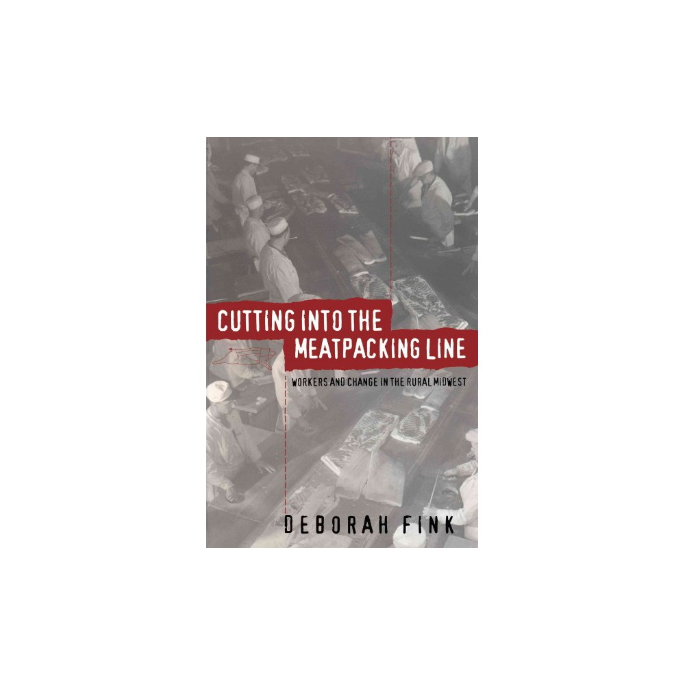 Cutting into the Meatpacking Line ( Studies in Rural Culture) (Paperback)