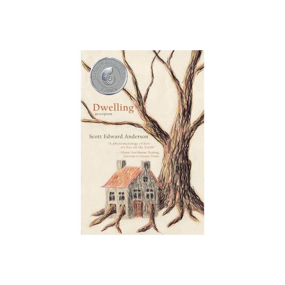 Dwelling By Scott Edward Anderson Paperback