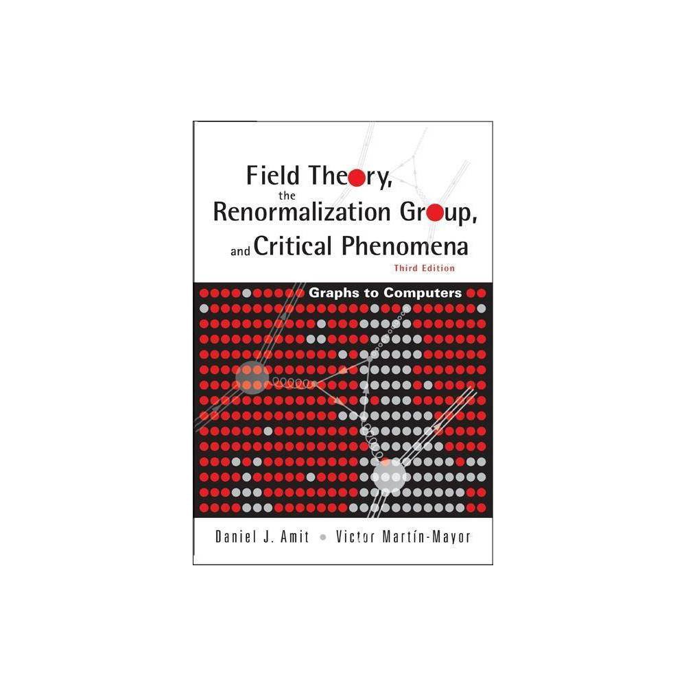Field Theory, the Renormalization Group, and Critical Phenomena: Graphs to Computers (3rd Edition)