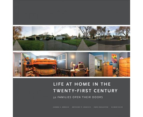 Life at Home in the Twenty-First Century : 32 Families Open Their Doors -  Reprint (Paperback) - image 1 of 1