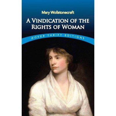 A Vindication of the Rights of Woman - (Dover Thrift Editions) 2nd Edition by  Mary Wollstonecraft (Paperback)
