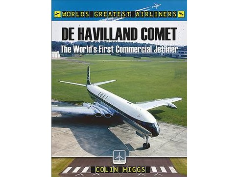 De Havilland Comet : The World's First Commercial Jetliner -  by Colin Higgs (Paperback) - image 1 of 1