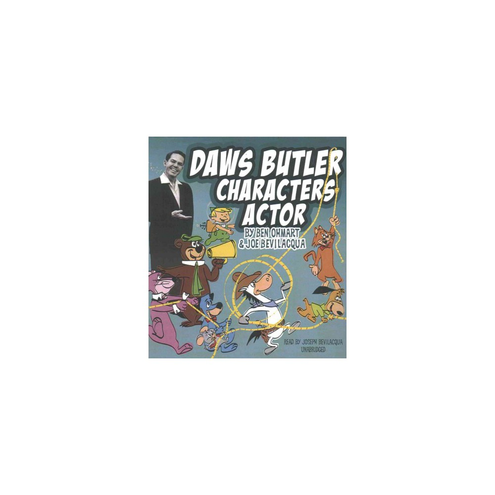 Daws Butler : Characters Actor (CD/Spoken Word) (Ben Ohmart)