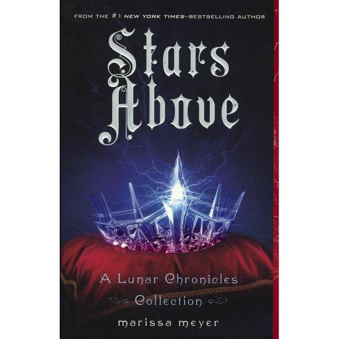 Stars Above - (Lunar Chronicles) by  Marissa Meyer (Hardcover) - image 1 of 1