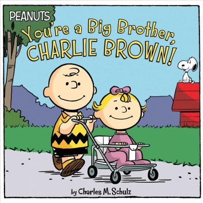 You're a Big Brother, Charlie Brown! - (Peanuts) by  Charles M Schulz (Paperback)
