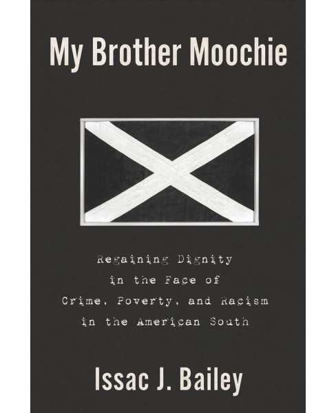 My Brother Moochie : Regaining Dignity in the Face of Crime, Poverty, and Racism in the American South - image 1 of 1