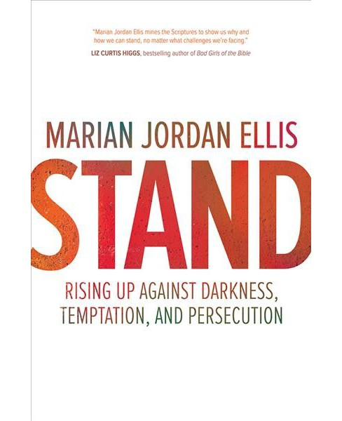 Stand : Rising Up Against Darkness, Temptation, and Persecution (Paperback) (Marian Jordan Ellis) - image 1 of 1