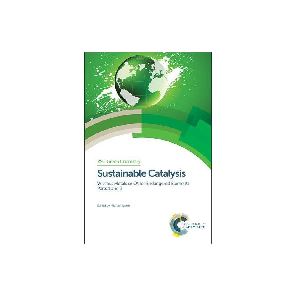 Sustainable Catalysis - (Rsc Green Chemistry)(Hardcover)