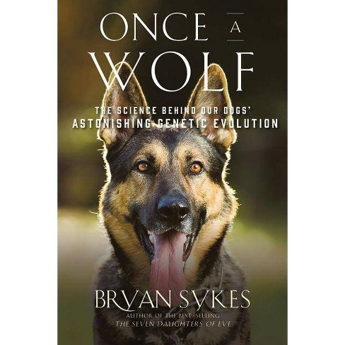Once a Wolf - by  Bryan Sykes (Paperback) - image 1 of 1