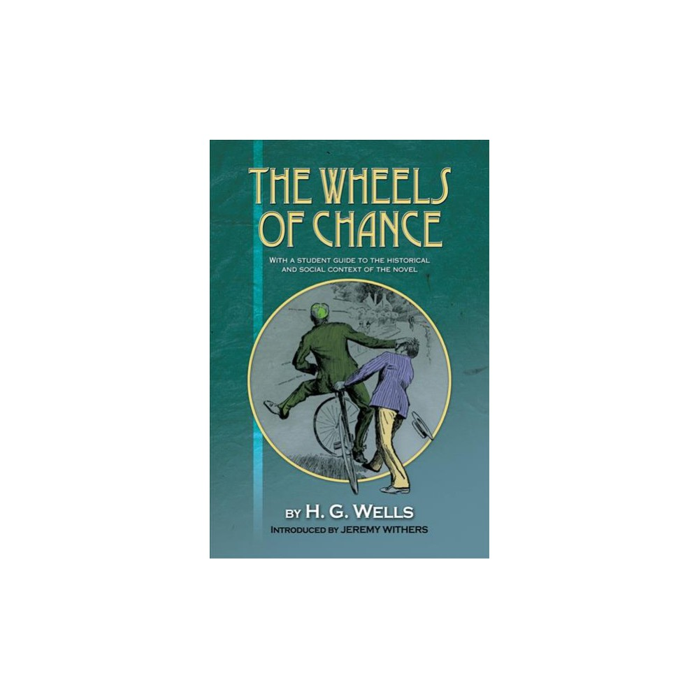 Wheels of Chance : With a Student Guide to the Historical and Social Context of the Novel - (Paperback)