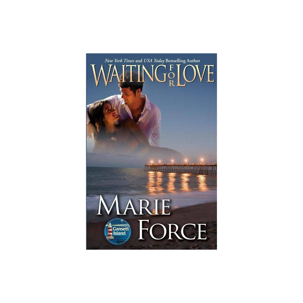 Waiting For Love Gansett Island Series Book 8 By Marie Force Paperback