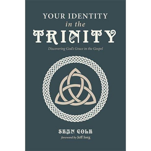 Your Identity in the Trinity - by  Sean Cole (Paperback) - image 1 of 1