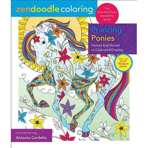 Zendoodle Coloring: Prancing Ponies - by  Antonia Cardella (Paperback) - image 1 of 1