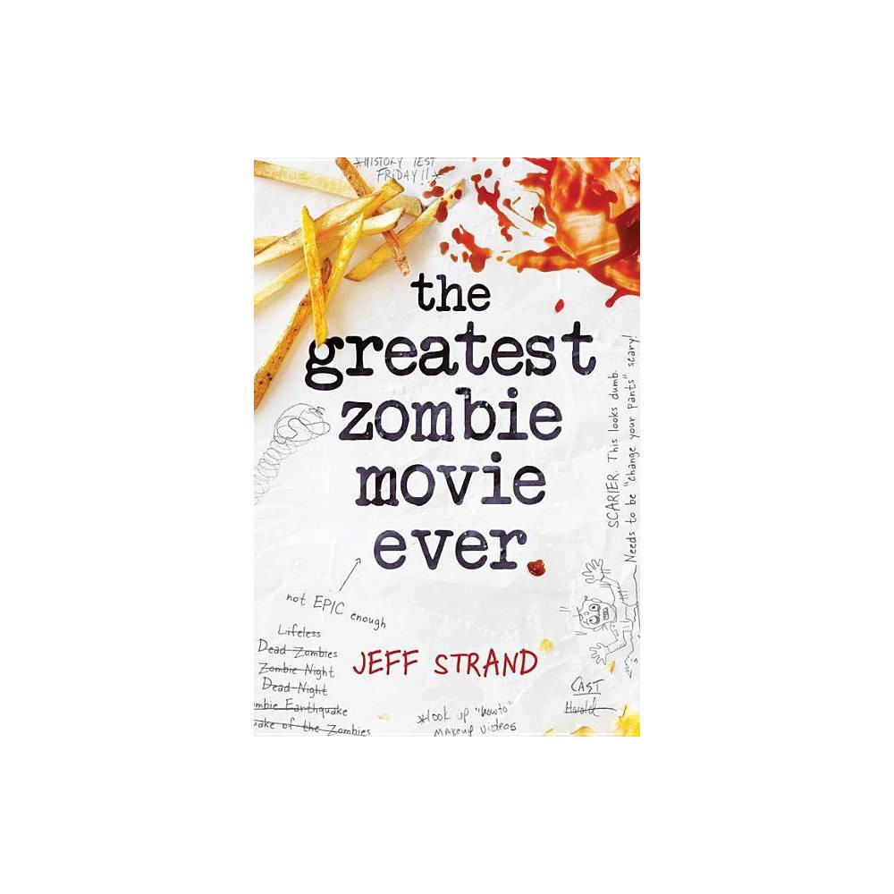The Greatest Zombie Movie Ever By Jeff Strand Paperback