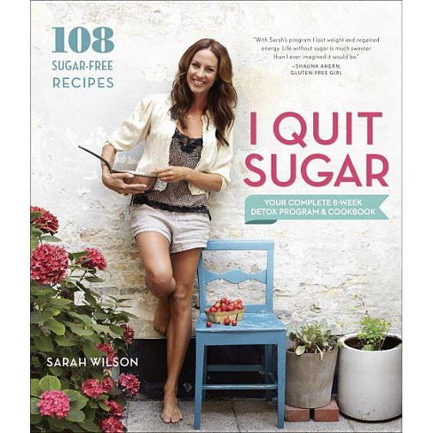 I Quit Sugar (Paperback) by Sarah Wilson - image 1 of 1