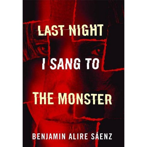 Last Night I Sang to the Monster - by  Benjamin Alire Saenz (Paperback) - image 1 of 1