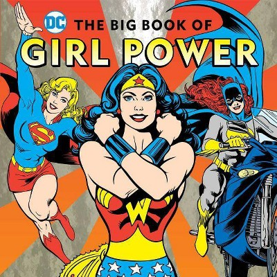 The Big Book of Girl Power, 16 - (DC Super Heroes) by  Julie Merberg (Hardcover)