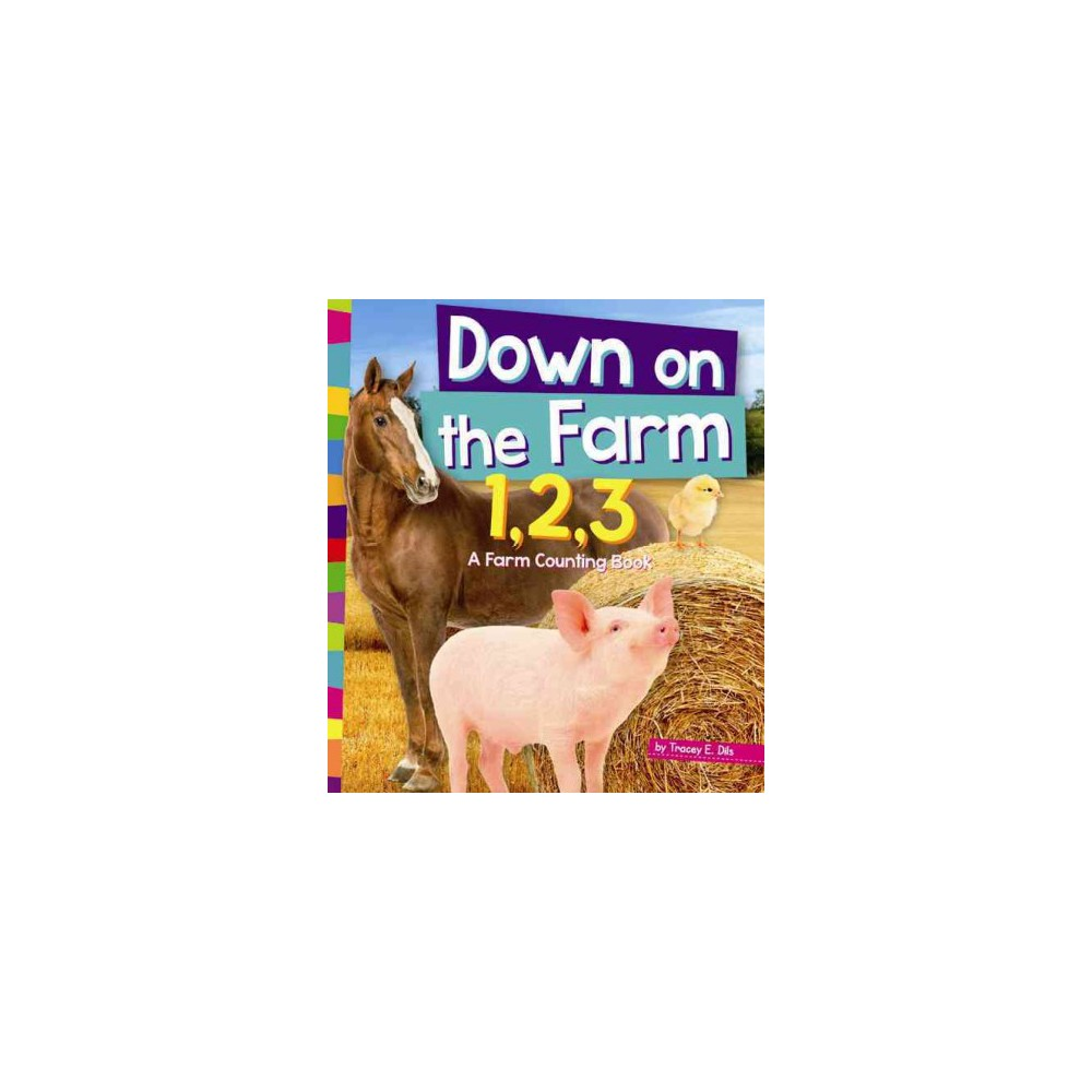 Down on the Farm 1,2,3 : A Farm Counting Book (Paperback) (Tracey E. Dils)
