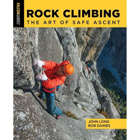 Rock Climbing - by  John Long & Bob Gaines (Paperback) - image 1 of 1