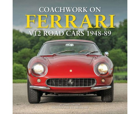 Coachwork on Ferrari V12 Road Cars 1948-89 (Hardcover) (James Taylor) - image 1 of 1