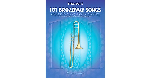 101 Broadway Songs for Trombone (Paperback) - image 1 of 1